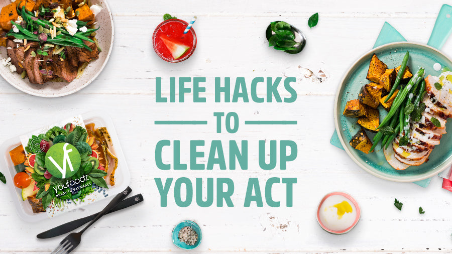 Easy Life Hacks to Clean Up Your Act