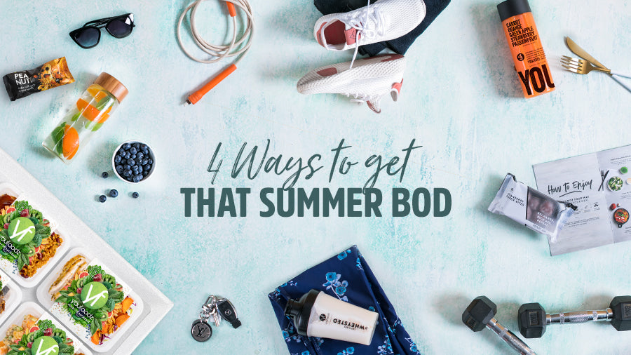 4 ways to get (and keep!) that Summer bod