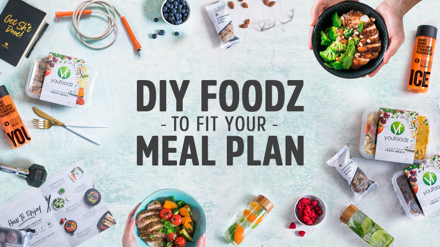 DIY Foodz to Fit Your Meal Plan