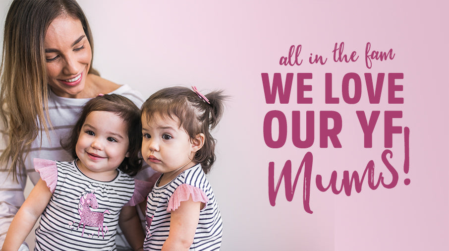 All in the Fam: We love our YF mums!