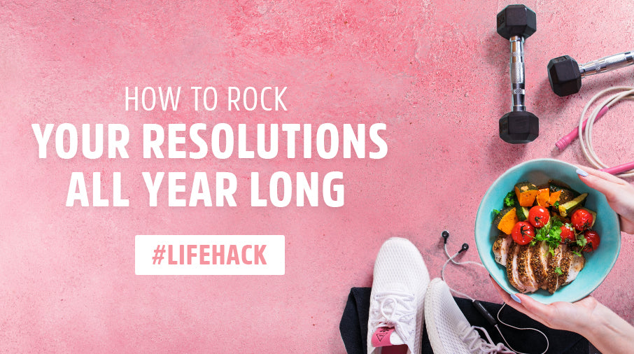 How to Rock Your Resolutions All Year Long