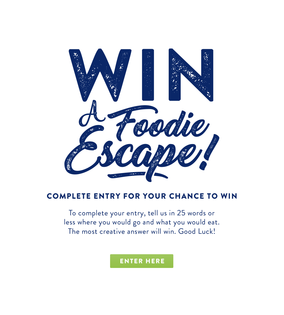 Win a foodie escape - order for a chance to win!