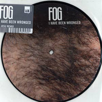 "Fog : I Have Been Wronged (7"", Single, Pic)"