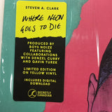Steven A. Clark : Where Neon Goes To Die (LP, Ltd, Yel)