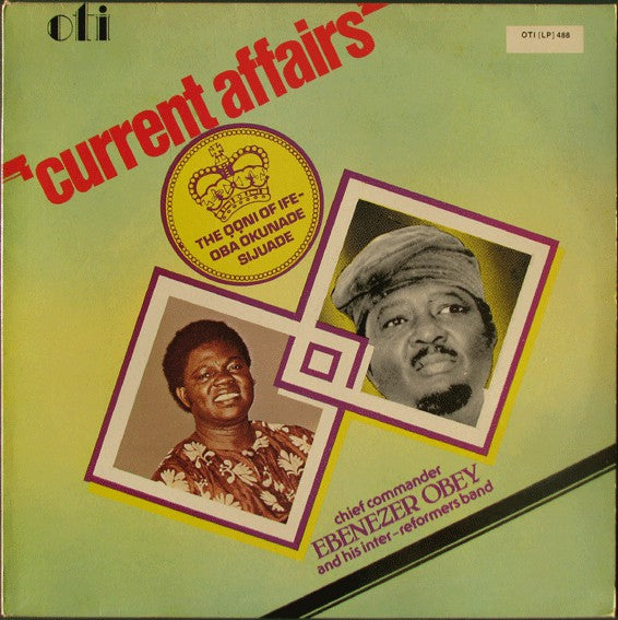 Chief Commander Ebenezer Obey & His Inter-Reformers Band : Current Affairs (LP, Album)