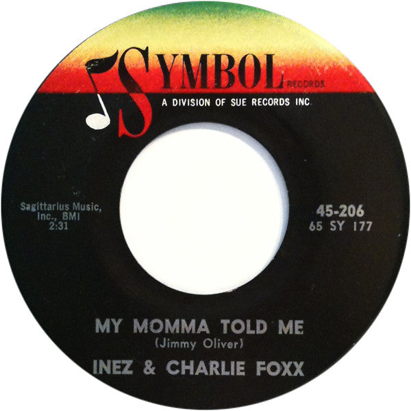 "Inez And Charlie Foxx : My Momma Told Me (7"")"