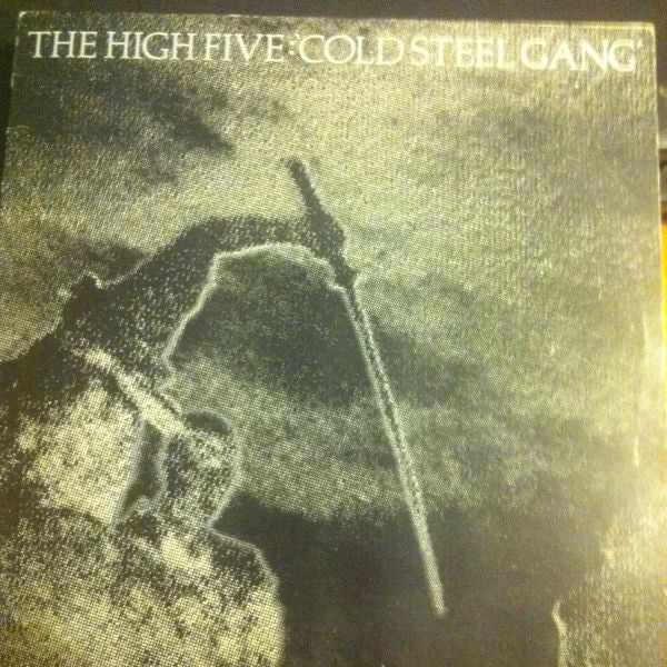 "The High Five (2) : Cold Steel Gang (7"", Single)"