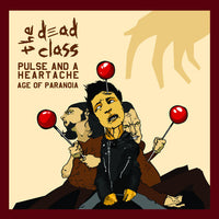"The Dead Class : Pulse And A Heartache / Age Of Paranoia (7"")"