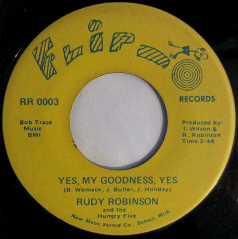 "Rudy Robinson And The Hungry Five* : Yes, My Goodness, Yes / Vick (7"")"