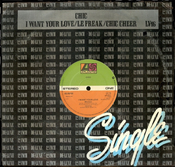 "Chic : I Want Your Love / Le Freak / Chic Cheer (12"", Single, CBS)"