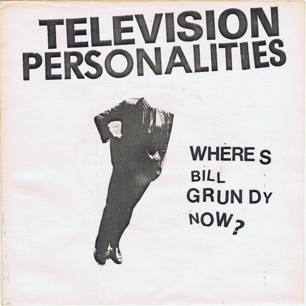 "Television Personalities : Where's Bill Grundy Now? (7"", EP, W/Lbl)"