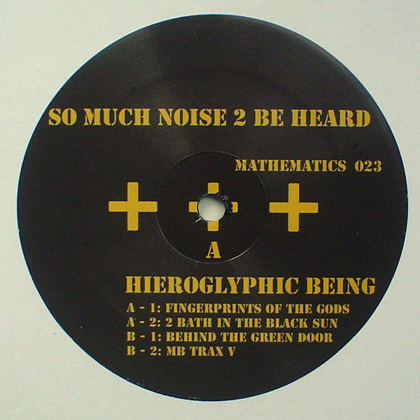 "Hieroglyphic Being : So Much Noise 2 Be Heard (2x12"", Album)"