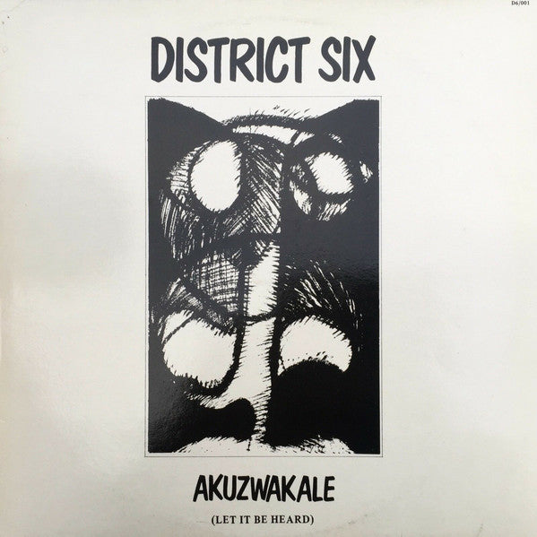 District Six : Akuzwakale (Let It Be Heard) (LP)