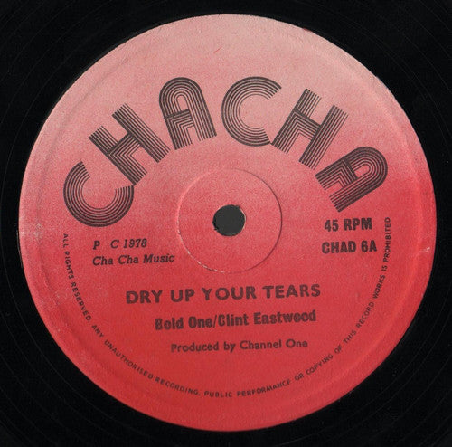 "Bold One / Clint Eastwood : Dry Up Your Tears (12"")"