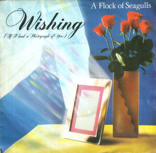 "A Flock Of Seagulls : Wishing (If I Had A Photograph Of You) (7"", Single)"