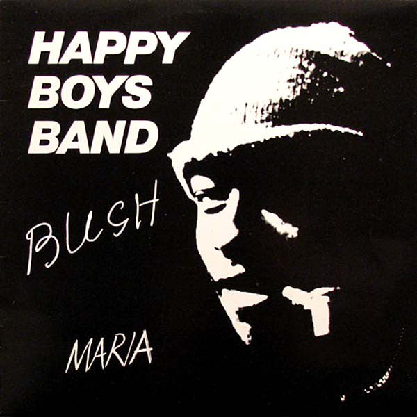 "Happy Boys Band : Bush / Maria (12"")"