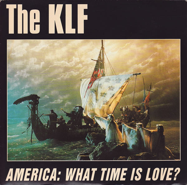 "The KLF : America: What Time Is Love? (7"", Single)"
