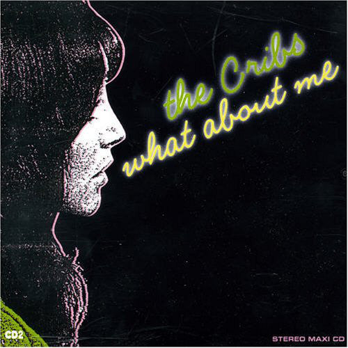"The Cribs : What About Me (7"", Yel)"