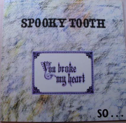 Spooky Tooth : You Broke My Heart So...I Busted Your Jaw (LP, Album, RE)