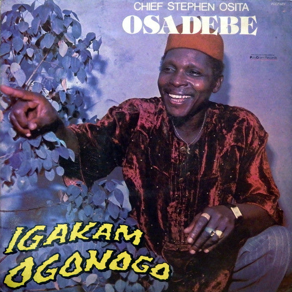Chief Stephen Osita Osadebe & His Nigeria Sound Makers International : Igakam Ogonogo (LP)