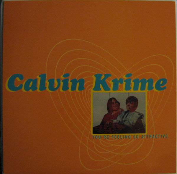 Calvin Krime : You're Feeling So Attractive (LP)