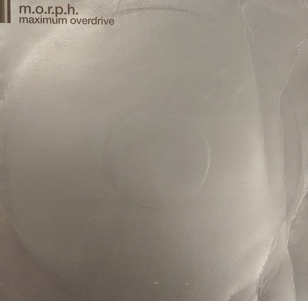 "M.O.R.P.H.* : Maximum Overdrive (Remixes) (12"")"