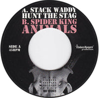 "Stack Waddy / Spider King : Hunt The Stag / Animals (7"")"