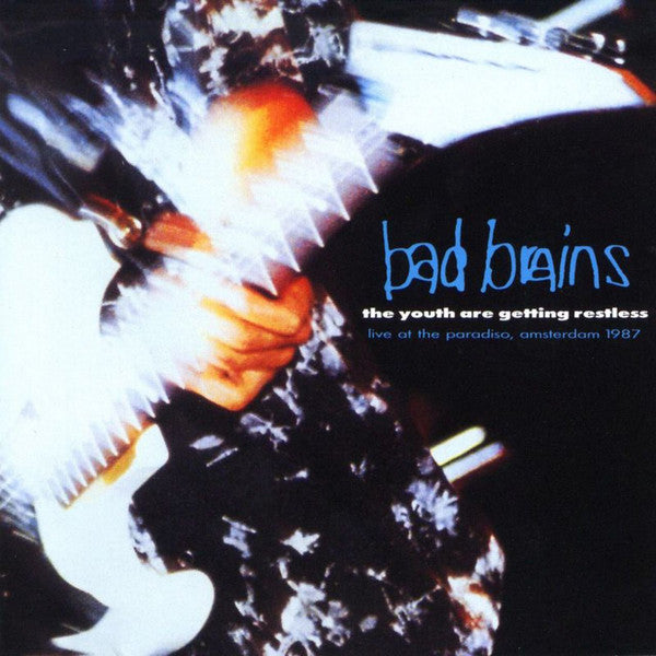 Bad Brains : The Youth Are Getting Restless (Live At The Paradiso, Amsterdam 1987) (LP, Album)