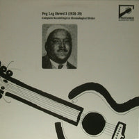 Peg Leg Howell : (1928-29) - Complete Recordings In Chronological Order (LP, Comp, Mono)
