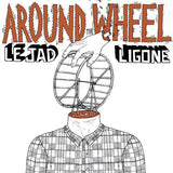 "Le Jad, Ligone : Around The Wheel (12"")"