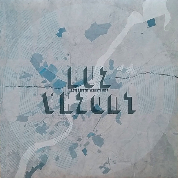 "Buz Ludzha : Love Repetitive Rhythmics (12"")"