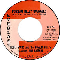 "Noble Watts And The Possum Bellys Featuring  June Bateman : Possum Belly Overalls (7"", Single, RE, Unofficial)"