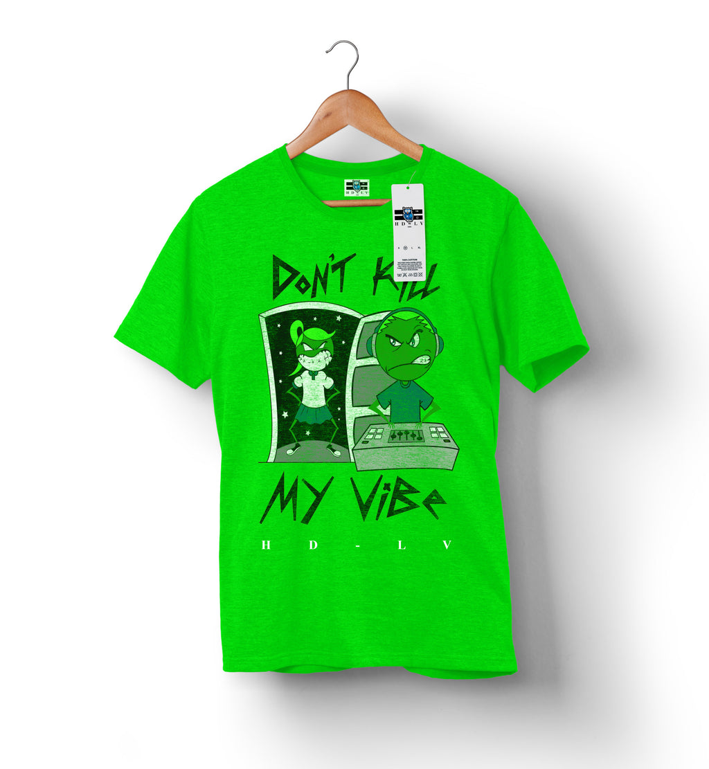 Don't Kill My Vibe - Lime Green | Custom Shirts for Men