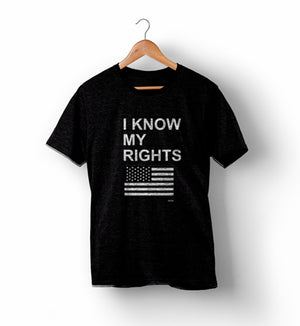 I Know My Rights | Political Shirts