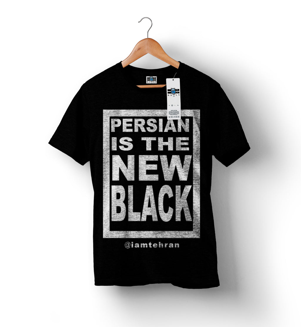 Shop and Buy Persian is The New Black Political Shirt by Tehran Von Ghasri