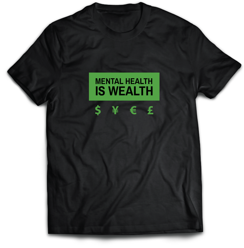 Mental Health is Wealth | Shirt for Men & Women