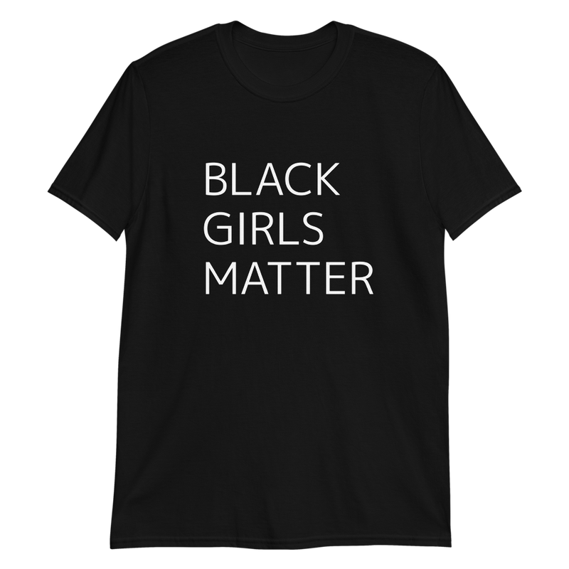 Black Girls Matter | Shirt
