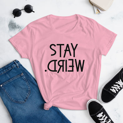Stay Weird T-Shirt for Women