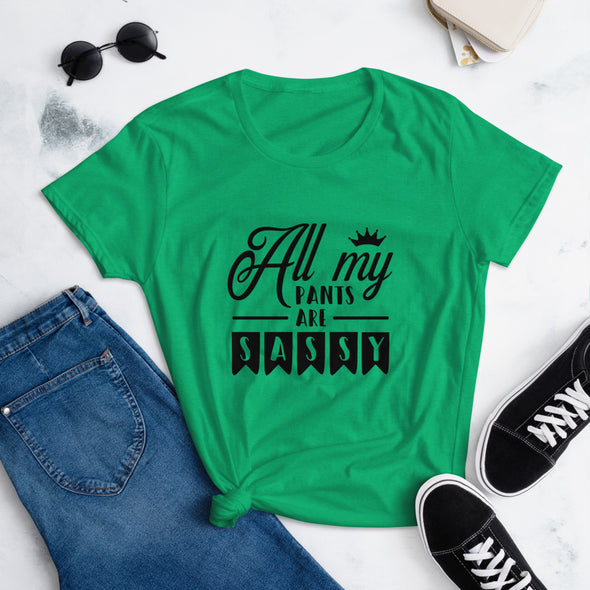 All My Pants are Sassy T-Shirt for Women