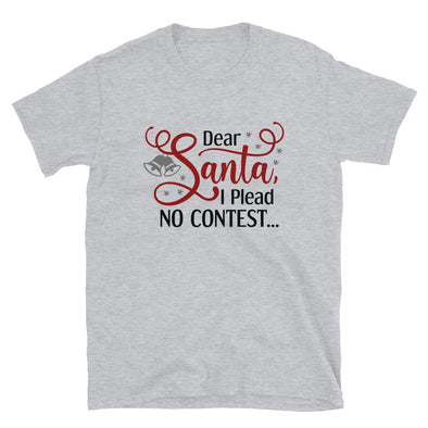 Dear Santa I Plead No Contest Unisex T-Shirt