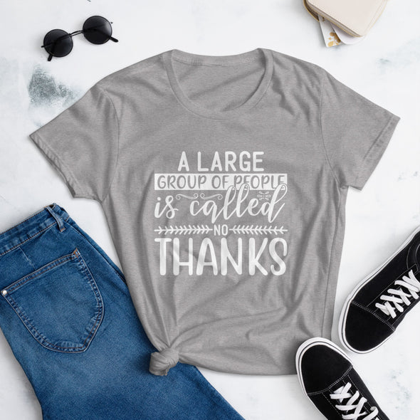 Large Group of People is Called No Thanks t-shirt