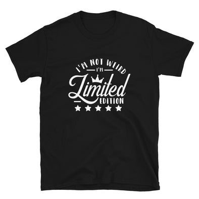 I Am Not Weird I'm Limited Edition Unisex T-Shirt