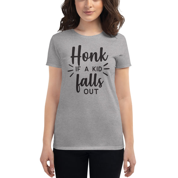 Honk if Kid Falls Out T-Shirt for Women