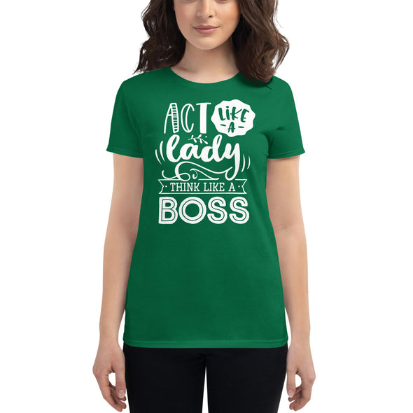 Act Like a Lady Think Like a Boss T-Shirt for Women