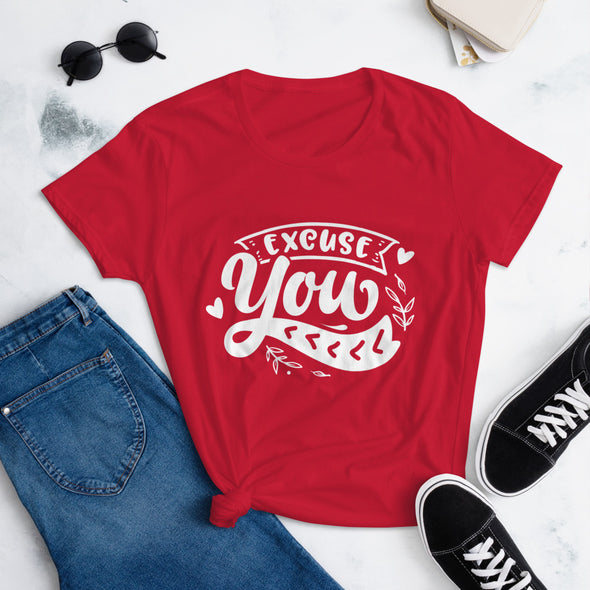 Excuse You T-Shirt for Women