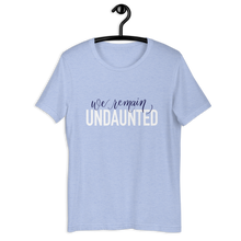 Load image into Gallery viewer, We Remain Undaunted Spelman Tee