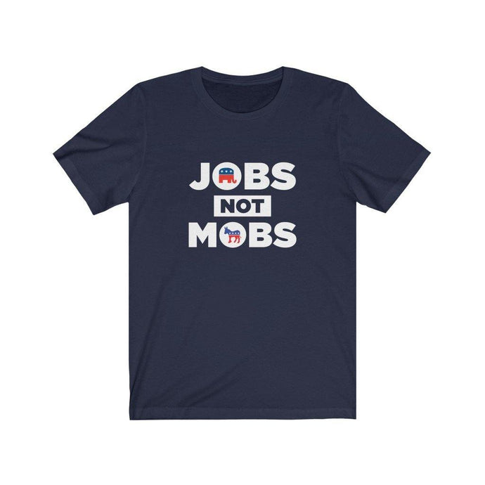 Jobs Not Mobs Funny Pro Trump T-Shirt by Best Trump Shirts
