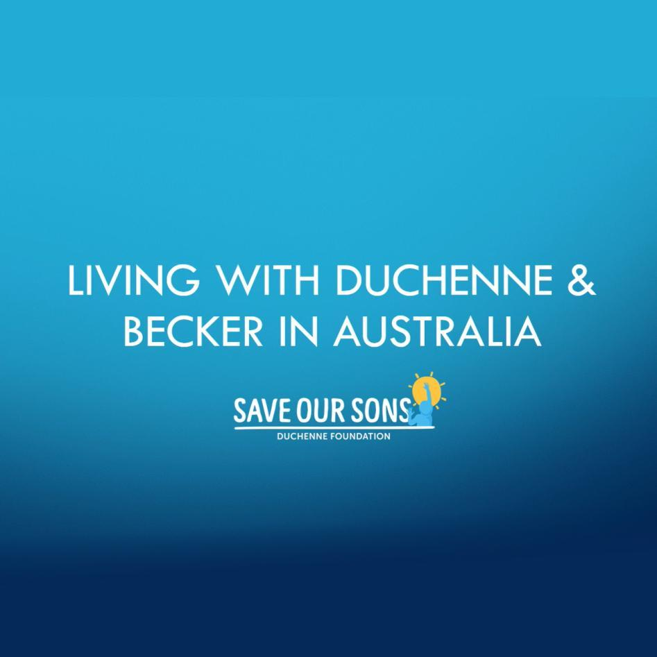Introductory Video: Save Our Sons Duchenne Foundation Keynote Report into Duchenne and Becker in Australia