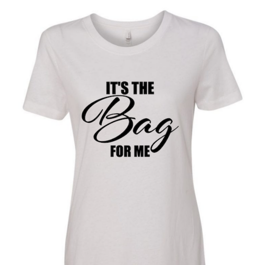 It's The Bag For Me Tee