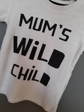 Load image into Gallery viewer, 12-18 months White 'Mum's Wild Child' Tshirt
